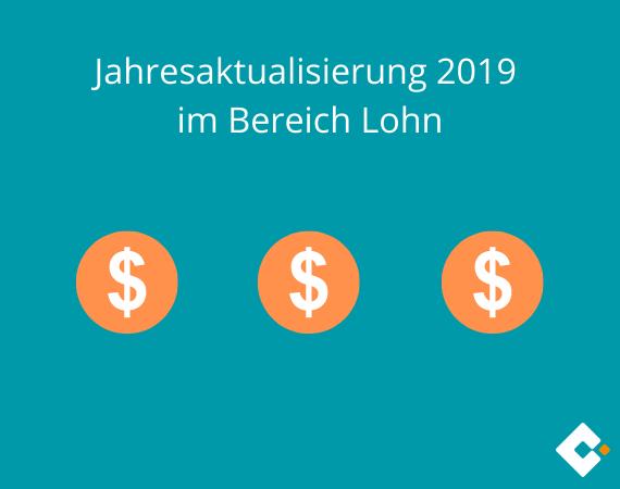 Jahresaktualisierung 2019 Im Bereich Lohn