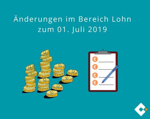 Änderungen im Bereich Lohn Juli 2019
