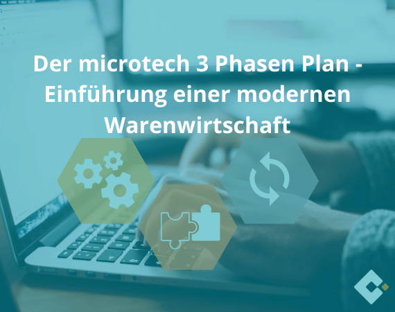Der microtech 3 Phasen Plan