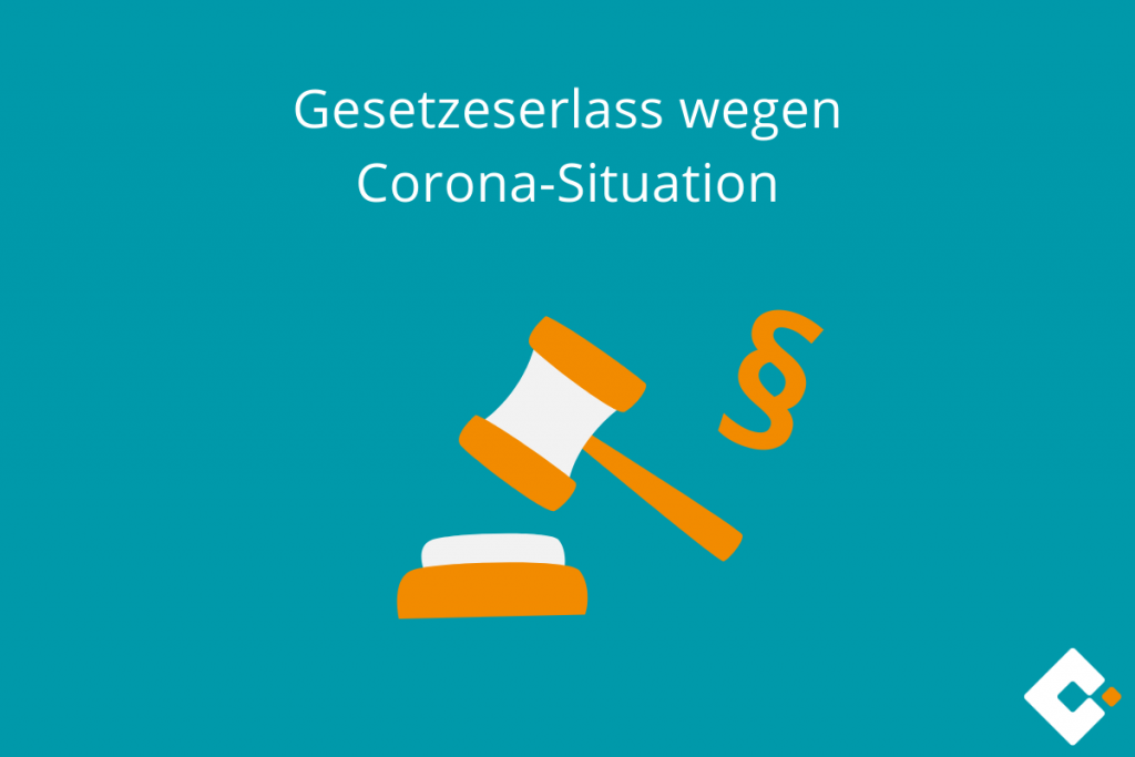 Gesetzeserlass wegen Corona-Situation